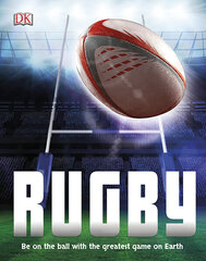 Rugby : Be on the Ball with the Greatest Game on Earth