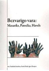 Bezvarīgo vara: Masariks, Patočka, Havels