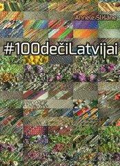 100 deči Latvijai cena un informācija | Dizaina grāmatas | 220.lv