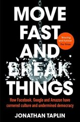 Move Fast and Break Things : How Facebook, Google and Amazon Have Cornered Culture and Undermined cena un informācija   Ekonomikas grāmatas   220.lv