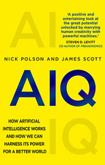 AIQ : How artificial intelligence works and how we can harness its power for a better world