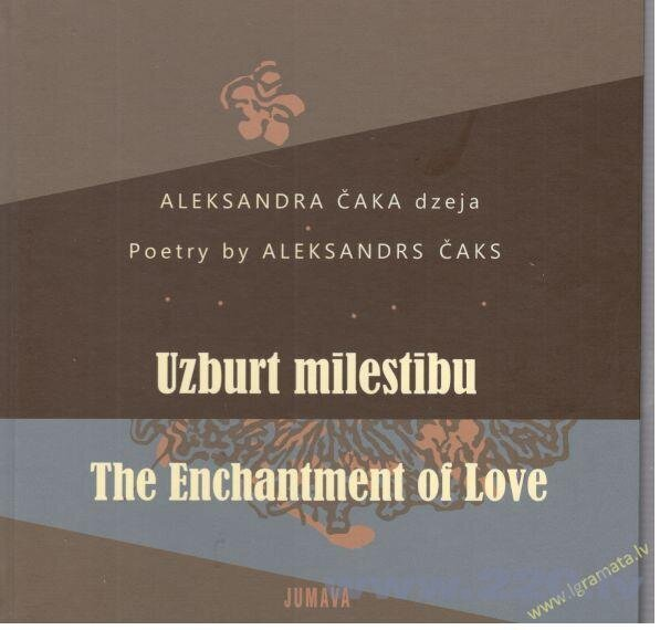 Uzburt mīlestību / The Enchantment of Love
