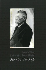 Latviešu žurnālists Janis Vidiņš cena un informācija | Latviešu žurnālists Janis Vidiņš | 220.lv