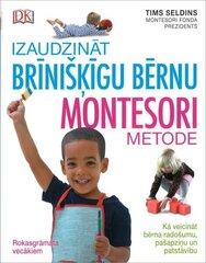 Izaudzināt brīnišķīgu bērnu Montesori metode cena un informācija | Izaudzināt brīnišķīgu bērnu Montesori metode | 220.lv
