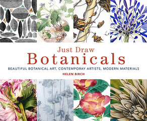 Just Draw Botanicals : Beautiful Botanical Art, Contemporary Artists, Modern Materials цена и информация | Just Draw Botanicals : Beautiful Botanical Art, Contemporary Artists, Modern Materials | 220.lv