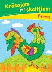 Krāsojam pēc skaitļiem. 5+ Ferma cena un informācija | Krāsojamās grāmatas | 220.lv